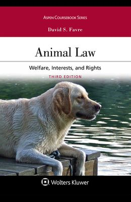 Animal Law: Welfare Interests and Rights