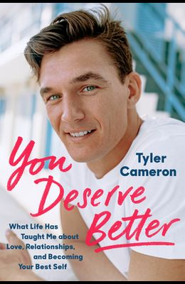 You Deserve Better: What Life Has Taught Me about Love, Relationships, and Becoming Your Best Self
