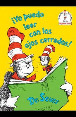 ¡yo Puedo Leer Con Los Ojos Cerrados! (I Can Read with My Eyes Shut! Spanish Edition)