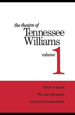 The Theatre of Tennessee Williams Volume 1