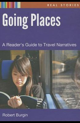 Going Places: A Reader's Guide to Travel Narratives