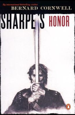 Sharpe's Honor: Richard Sharpe and the Vitoria Campaign, February to June, 1813