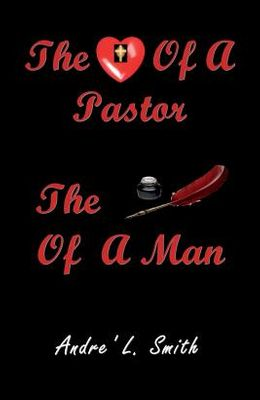 The Heart Of A Pastor, The Pen Of A Man