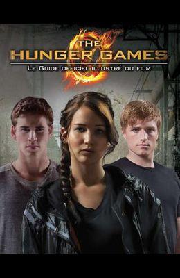 The Hunger Games: Le Guide Officiel Illustr? Du Film