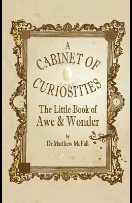 The Little Book of Awe and Wonder: A Cabinet of Curiosities