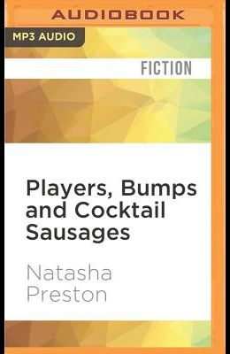 Players, Bumps and Cocktail Sausages