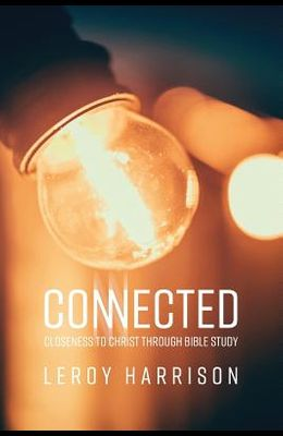 Connected: Closeness to Christ through Bible Study