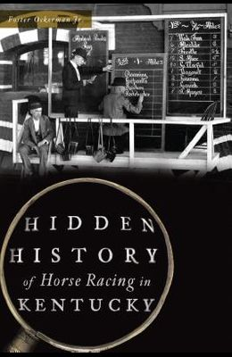 Hidden History of Horse Racing in Kentucky