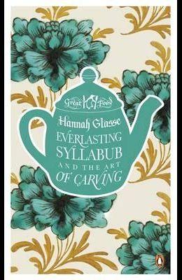 Red Classics Great Food Everlasting Syllabub and the Art of C
