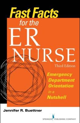 Fast Facts for the Er Nurse: Emergency Department Orientation in a Nutshell