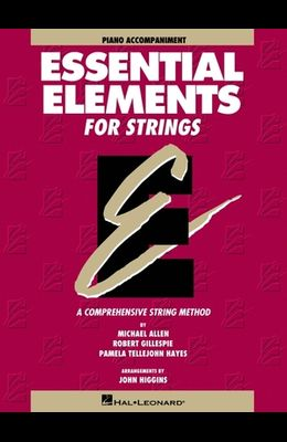 Essential Elements for Strings, Book One: Piano Accompaniment: A Comprehensive String Method