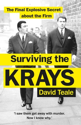 Surviving the Krays: The Final Explosive Secret about the Firm