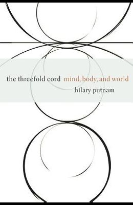 The Threefold Cord: Mind, Body and World