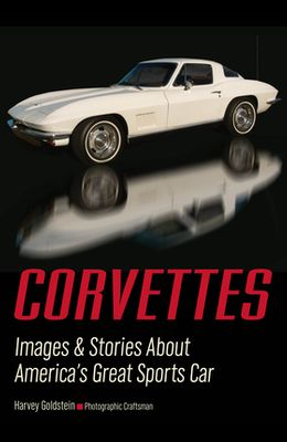 Corvettes: Images & Stories about America's Great Sports Car