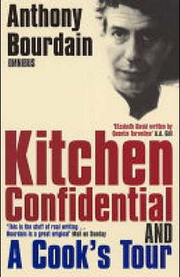 Anthony Bourdain Omnibus: Kitchen Confidential, A Cook's Tour