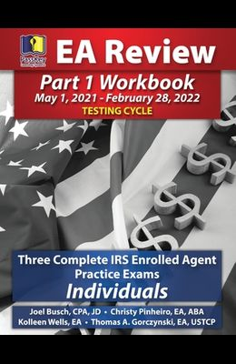 PassKey Learning Systems EA Review Part 1 Workbook: Three Complete IRS Enrolled Agent Practice Exams for Individuals (May 1, 2021-February 28, 2022 Te
