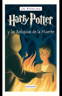 Harry Potter y las Reliquias de la Muerte = Harry Potter and the Deathly Hallows
