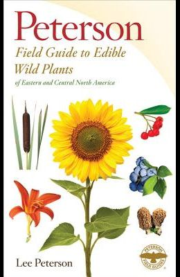A Peterson Field Guide to Edible Wild Plants: Eastern and Central North America