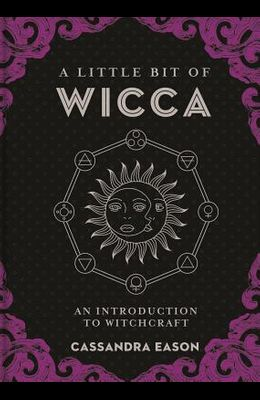 A Little Bit of Wicca, 8: An Introduction to Witchcraft
