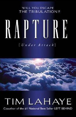 Rapture (Under Attack): Will You Escape the Tribulation?