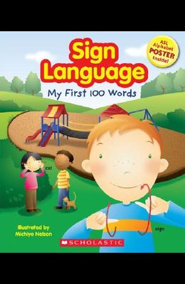 Sign Language: My First 100 Words [With Poster]