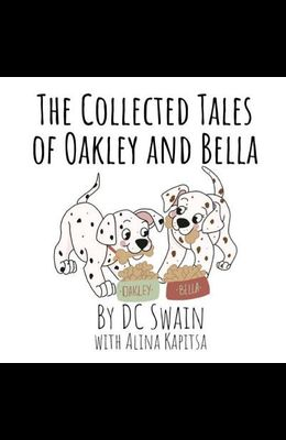 The Collected Tales of Oakley and Bella