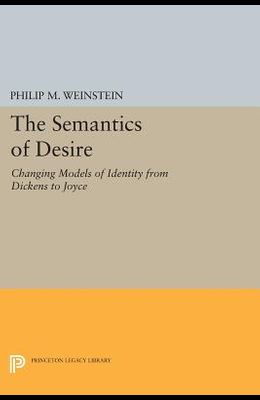 The Semantics of Desire: Changing Models of Identity from Dickens to Joyce