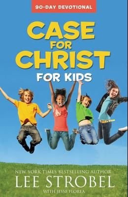 Case for Christ for Kids: 90-Day Devotional