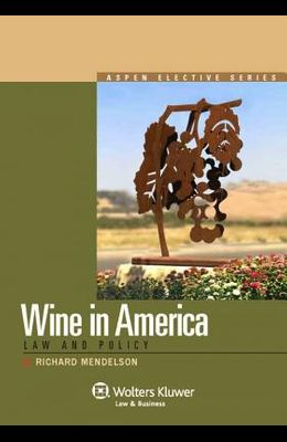 Wine Law in America: Law and Policy