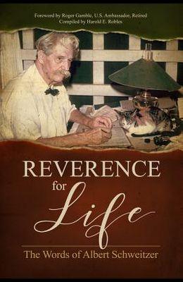 Reverence for Life: The Words of Albert Schweitzer
