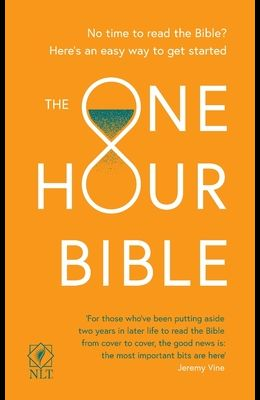 The One Hour Bible: From Adam to Apocalypse