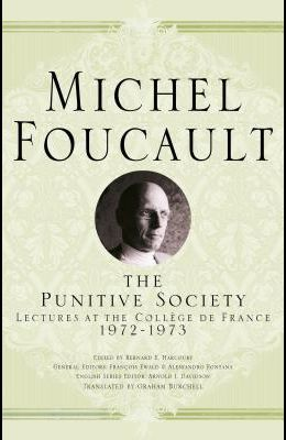 The Punitive Society: Lectures at the Collège de France, 1972-1973