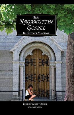 The Ragamuffin Gospel