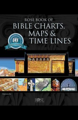Rose Book of Bible Charts, Maps and Time Lines