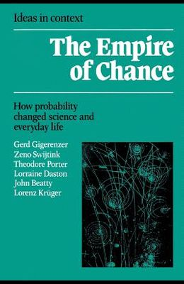 Empire of Chance: How Probability Changed Science and Everyday Life