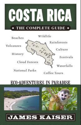 Costa Rica: The Complete Guide: Ecotourism in Costa Rica