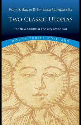 New Atlantis and the City of the Sun: Two Classic Utopias