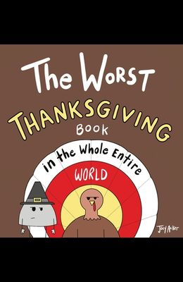 The Worst Thanksgiving Book in the Whole Entire World