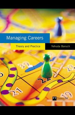 Managing Careers: theory and practice