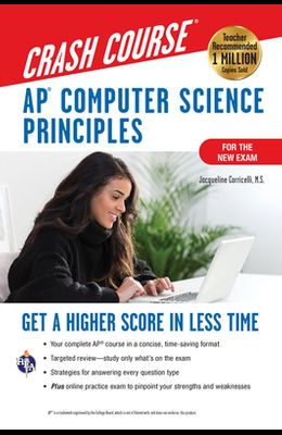 Ap(r) Computer Science Principles Crash Course, for the 2021 Exam, 2nd Ed., Book + Online: Get a Higher Score in Less Time
