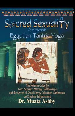 Sacred Sexuality: Ancient Egyptian Tantric Yoga