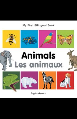 My First Bilingual Book-Animals (English-French)