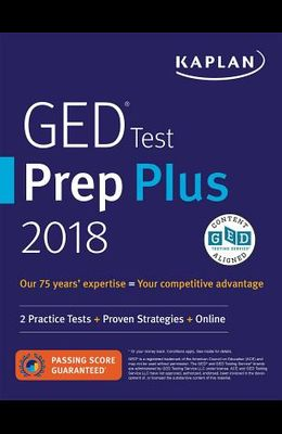 GED Test Prep Plus 2018-2019: 2 Practice Tests + Proven Strategies + Online (Kaplan Test Prep)