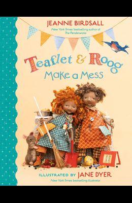 Teaflet and Roog Make a Mess