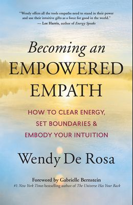 Becoming an Empowered Empath: How to Clear Energy, Set Boundaries & Embody Your Intuition