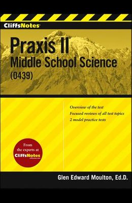 CliffsNotes Praxis II Middle School Science (0439)