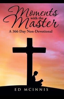 Moments with the Master: A 366 Day Non-Devotional