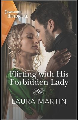 Flirting with His Forbidden Lady: A Regency Family Is Reunited