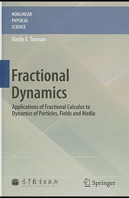 Fractional Dynamics: Applications of Fractional Calculus to Dynamics of Particles, Fields and Media