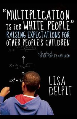 multiplication Is for White People: Raising Expectations for Other People's Children